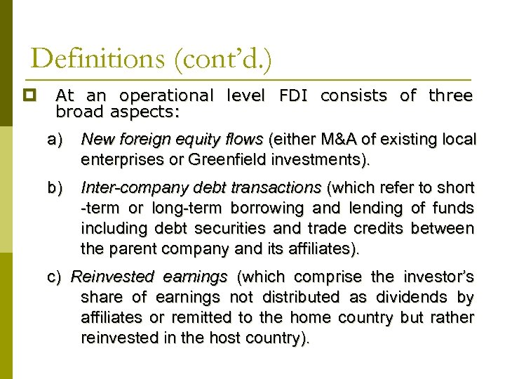 Definitions (cont'd. ) p At an operational level FDI consists of three broad aspects: