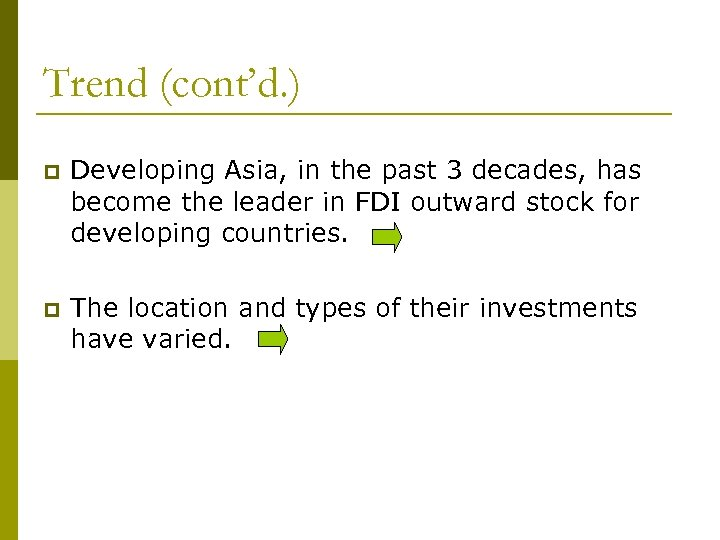 Trend (cont'd. ) p Developing Asia, in the past 3 decades, has become the