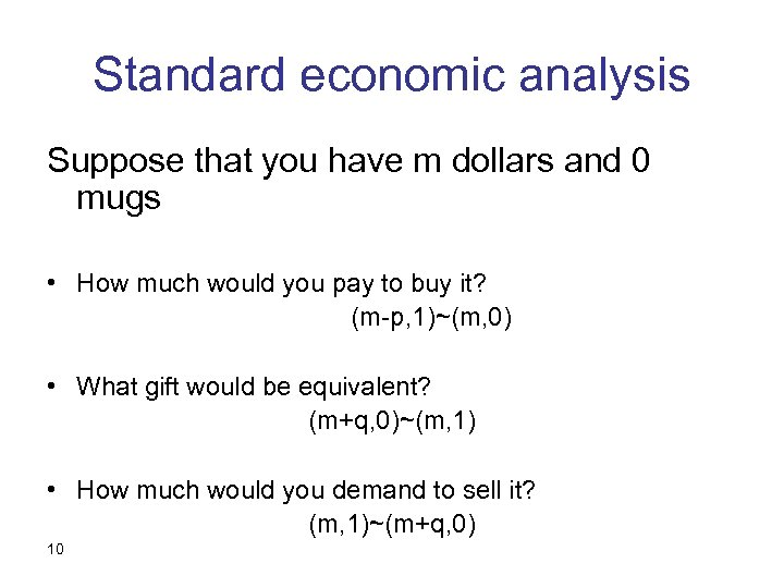 Standard economic analysis Suppose that you have m dollars and 0 mugs • How