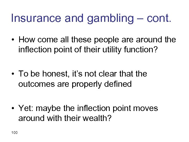Insurance and gambling – cont. • How come all these people around the inflection