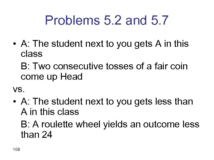 Problems 5. 2 and 5. 7 • A: The student next to you gets