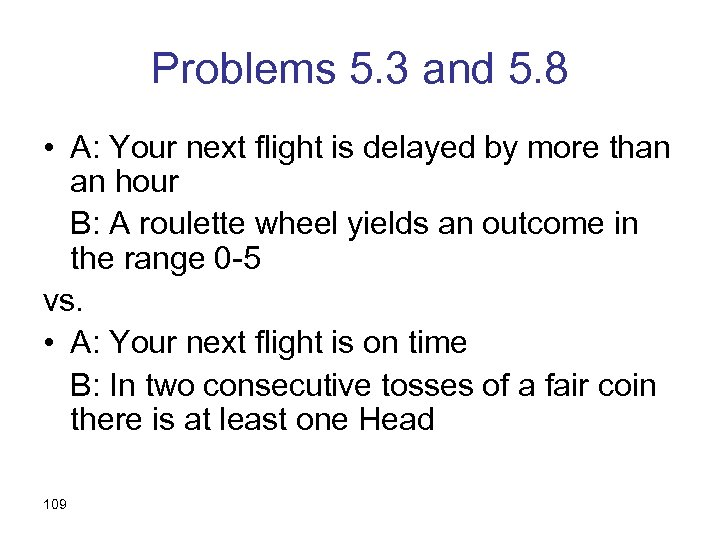 Problems 5. 3 and 5. 8 • A: Your next flight is delayed by