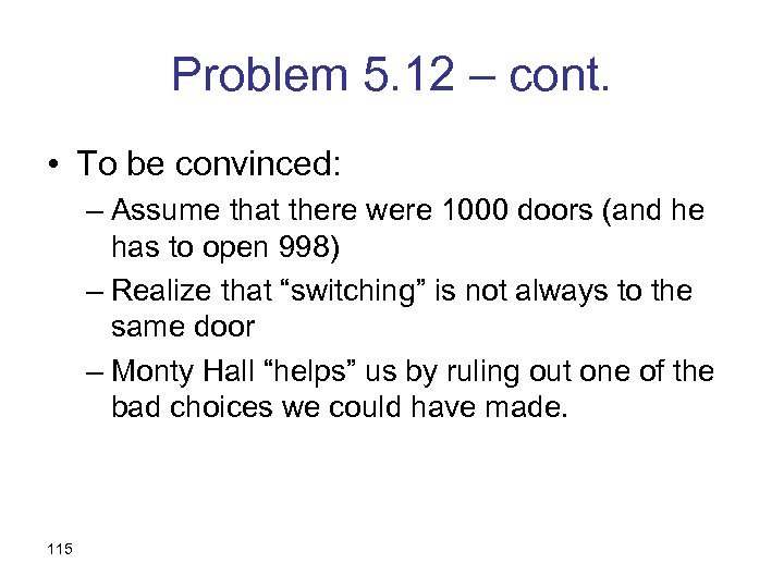 Problem 5. 12 – cont. • To be convinced: – Assume that there were