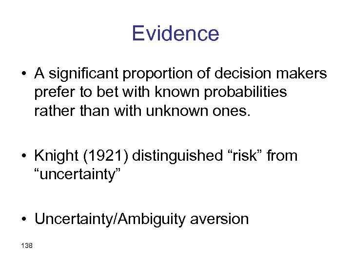 Evidence • A significant proportion of decision makers prefer to bet with known probabilities