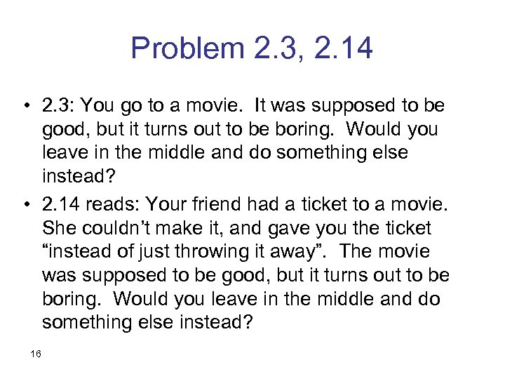Problem 2. 3, 2. 14 • 2. 3: You go to a movie. It