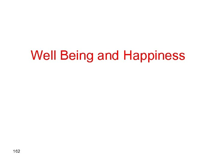 Well Being and Happiness 162