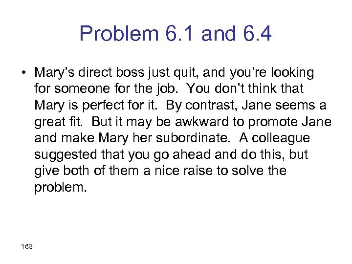 Problem 6. 1 and 6. 4 • Mary's direct boss just quit, and you're