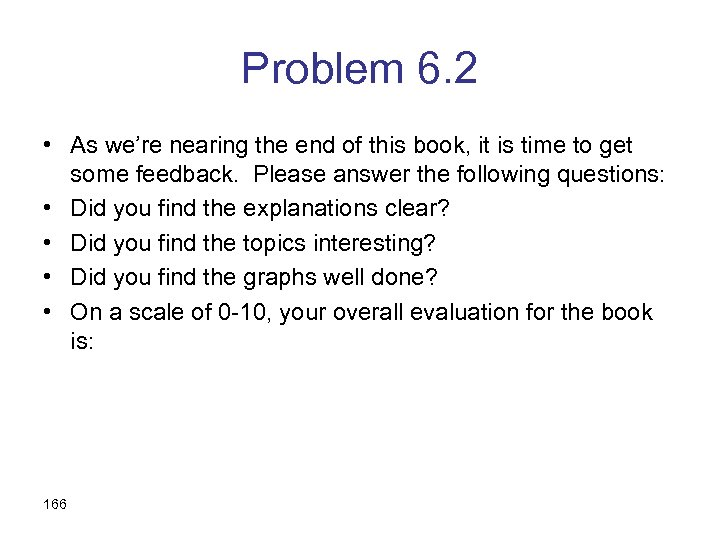 Problem 6. 2 • As we're nearing the end of this book, it is