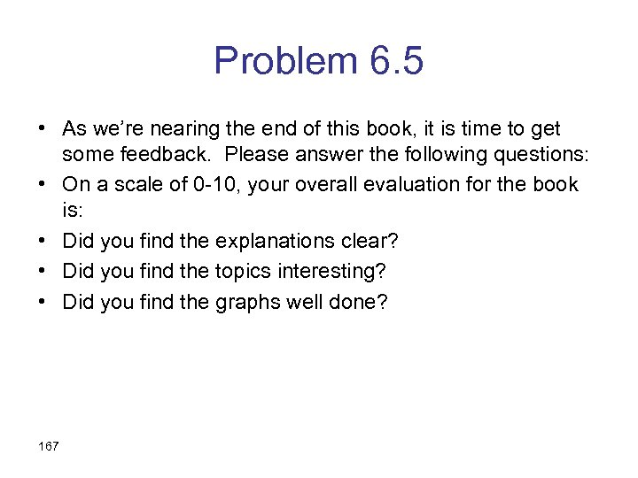 Problem 6. 5 • As we're nearing the end of this book, it is