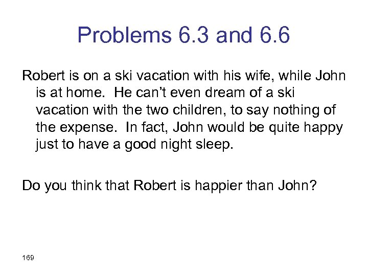 Problems 6. 3 and 6. 6 Robert is on a ski vacation with his