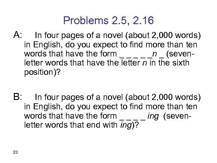 Problems 2. 5, 2. 16 A: In four pages of a novel (about 2,