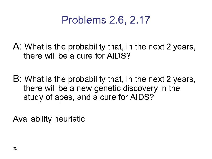 Problems 2. 6, 2. 17 A: What is the probability that, in the next