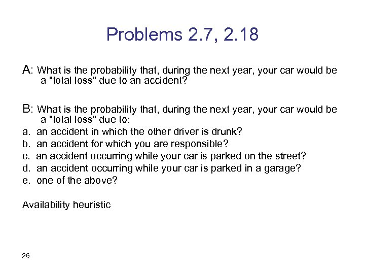 Problems 2. 7, 2. 18 A: What is the probability that, during the next