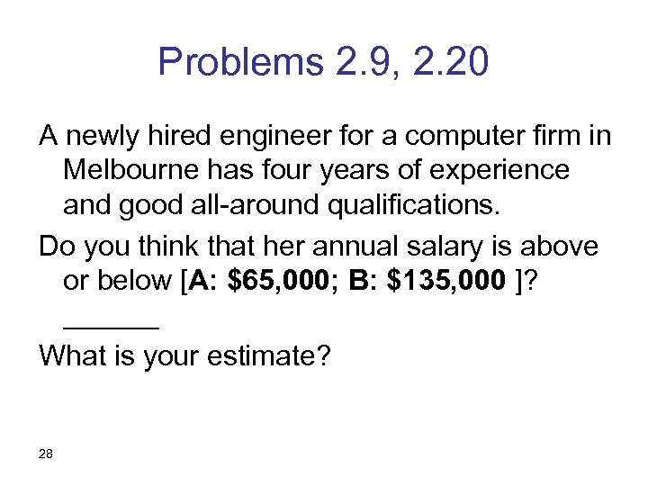 Problems 2. 9, 2. 20 A newly hired engineer for a computer firm in