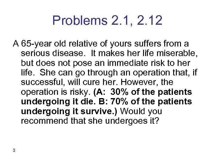 Problems 2. 1, 2. 12 A 65 -year old relative of yours suffers from