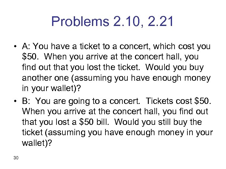 Problems 2. 10, 2. 21 • A: You have a ticket to a concert,