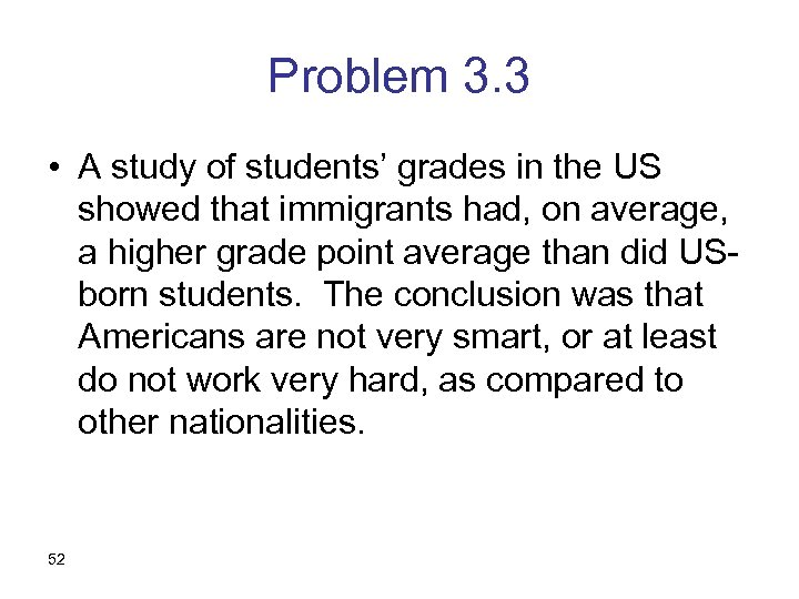 Problem 3. 3 • A study of students' grades in the US showed that