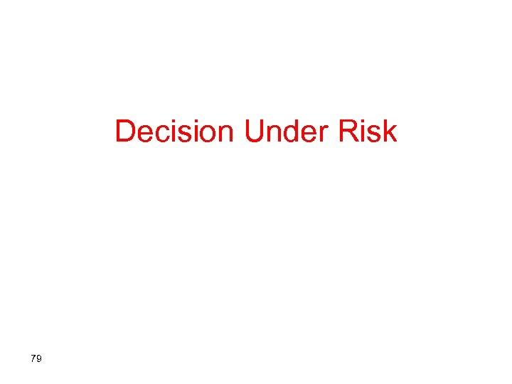 Decision Under Risk 79
