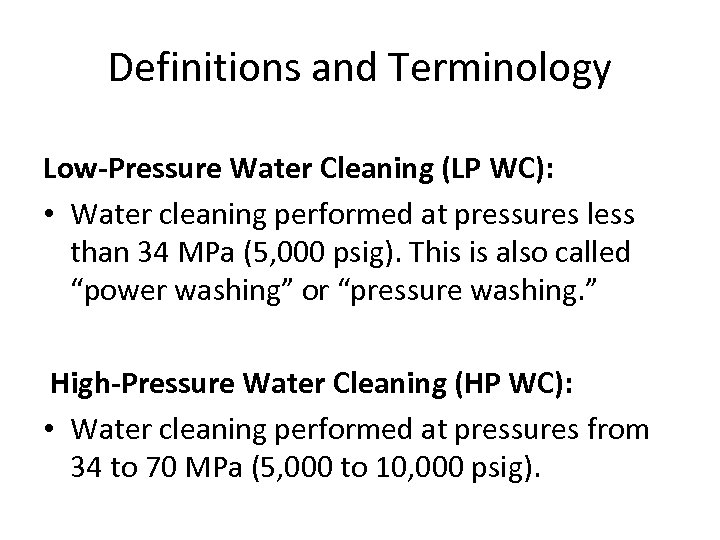 Definitions and Terminology Low-Pressure Water Cleaning (LP WC): • Water cleaning performed at pressures
