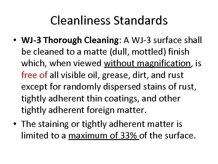 Cleanliness Standards • WJ-3 Thorough Cleaning: A WJ-3 surface shall be cleaned to a