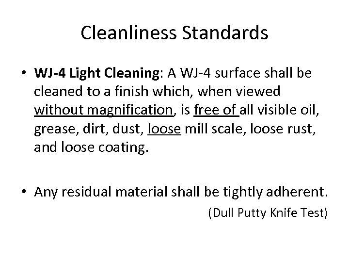 Cleanliness Standards • WJ-4 Light Cleaning: A WJ-4 surface shall be cleaned to a