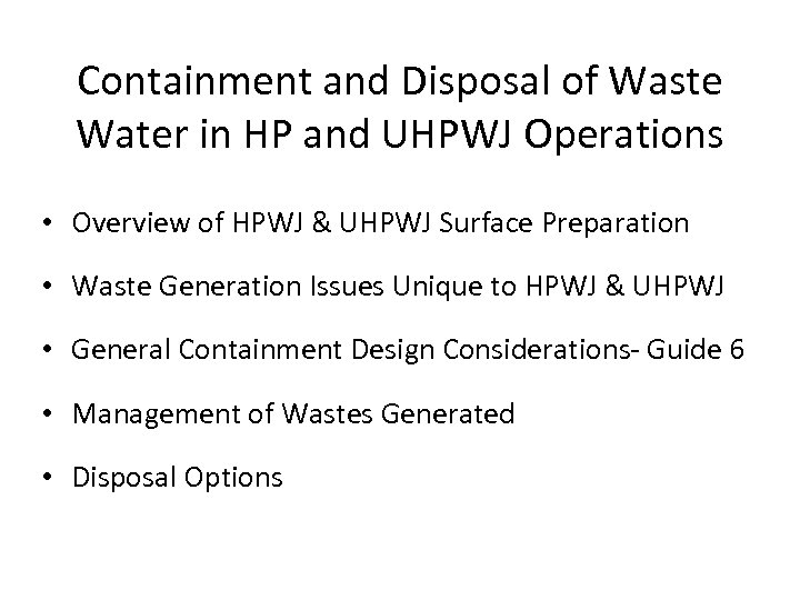 Containment and Disposal of Waste Water in HP and UHPWJ Operations • Overview of