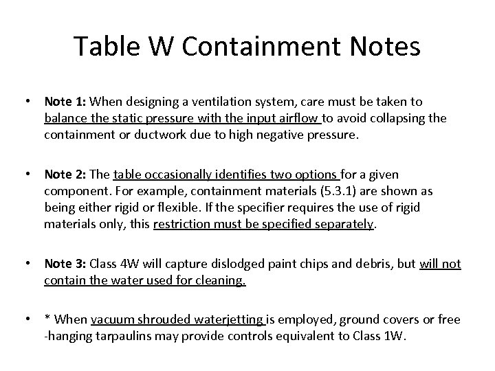 Table W Containment Notes • Note 1: When designing a ventilation system, care must