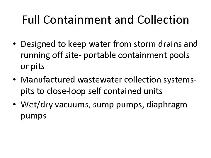 Full Containment and Collection • Designed to keep water from storm drains and running