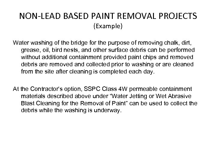 NON-LEAD BASED PAINT REMOVAL PROJECTS (Example) Water washing of the bridge for the purpose