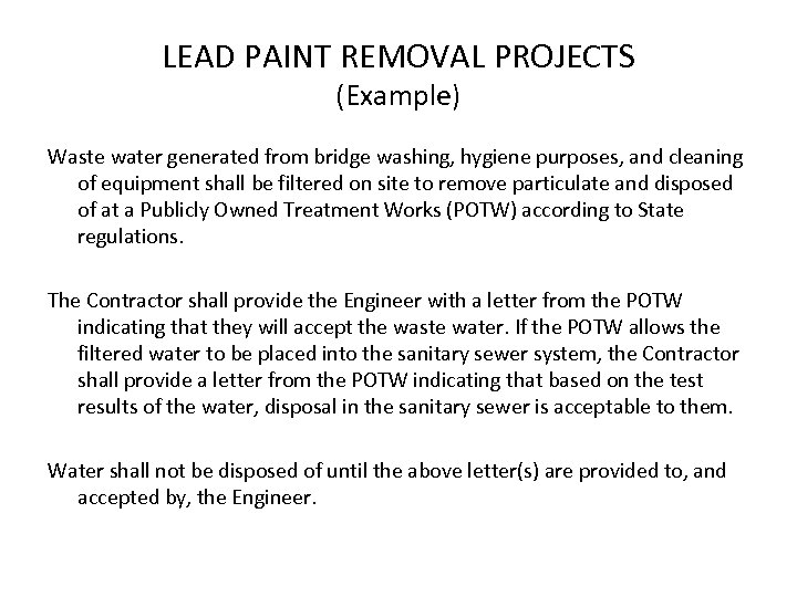 LEAD PAINT REMOVAL PROJECTS (Example) Waste water generated from bridge washing, hygiene purposes, and