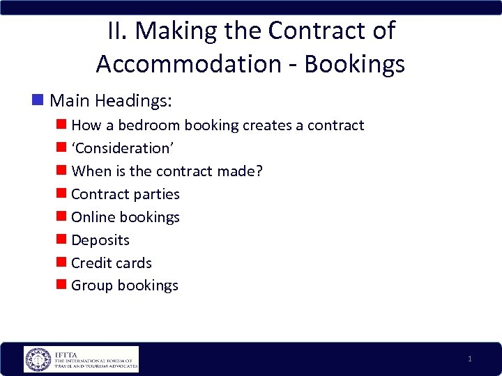 II. Making the Contract of Accommodation - Bookings Main Headings: How a bedroom booking