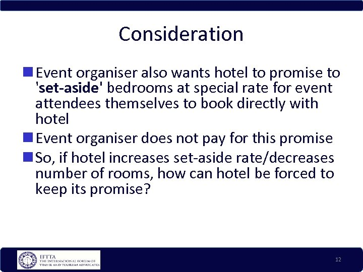 Consideration Event organiser also wants hotel to promise to 'set-aside' bedrooms at special rate