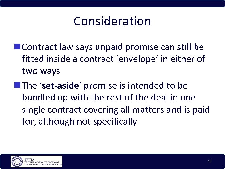 Consideration Contract law says unpaid promise can still be fitted inside a contract 'envelope'