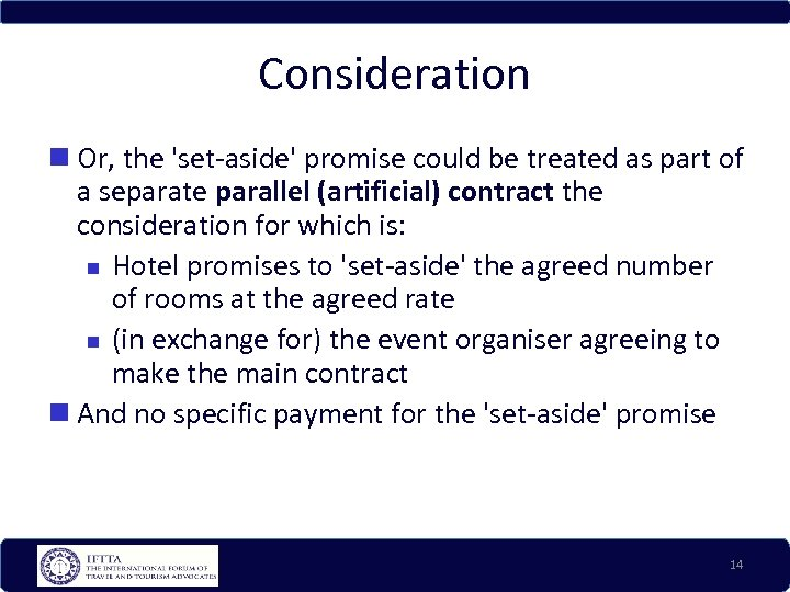 Consideration Or, the 'set-aside' promise could be treated as part of a separate parallel