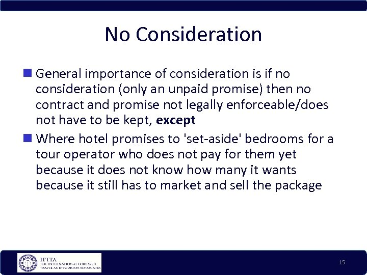 No Consideration General importance of consideration is if no consideration (only an unpaid promise)