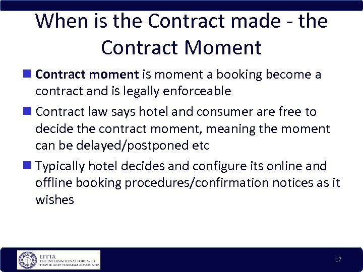 When is the Contract made - the Contract Moment Contract moment is moment a
