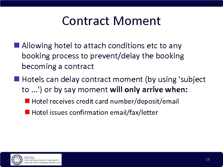 Contract Moment Allowing hotel to attach conditions etc to any booking process to prevent/delay