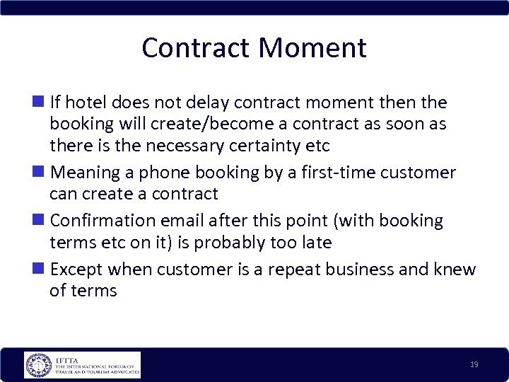Contract Moment If hotel does not delay contract moment then the booking will create/become