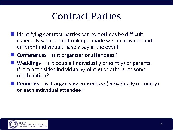 Contract Parties Identifying contract parties can sometimes be difficult especially with group bookings, made