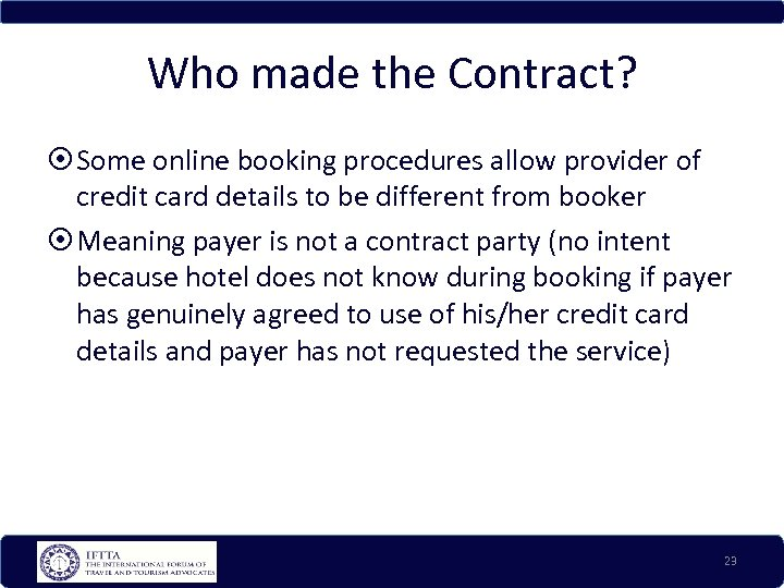 Who made the Contract? Some online booking procedures allow provider of credit card details
