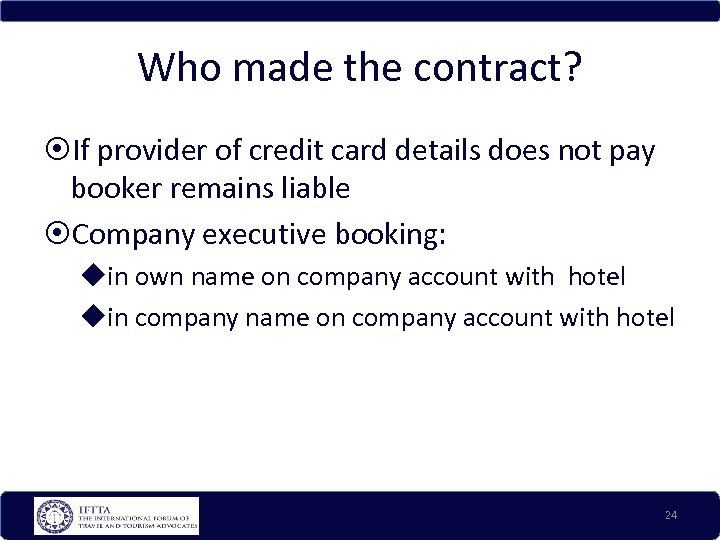 Who made the contract? If provider of credit card details does not pay booker