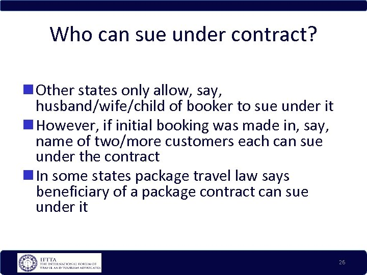 Who can sue under contract? Other states only allow, say, husband/wife/child of booker to