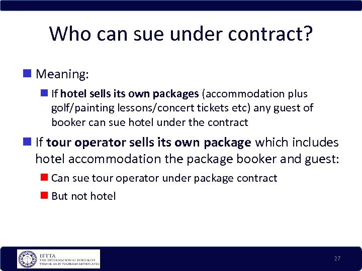 Who can sue under contract? Meaning: If hotel sells its own packages (accommodation plus