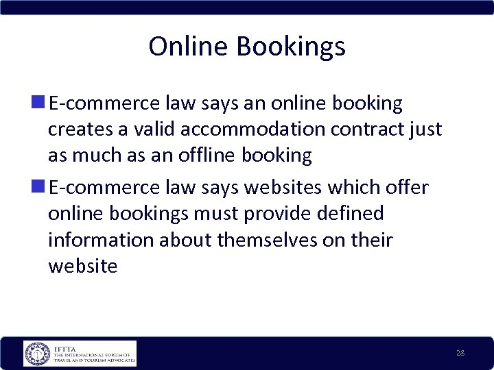 Online Bookings E-commerce law says an online booking creates a valid accommodation contract just