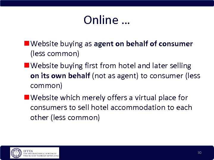 Online … Website buying as agent on behalf of consumer (less common) Website buying