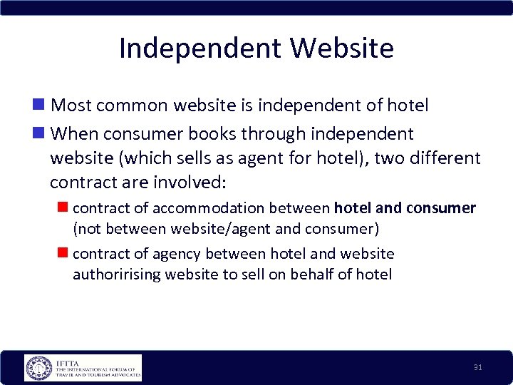Independent Website Most common website is independent of hotel When consumer books through independent