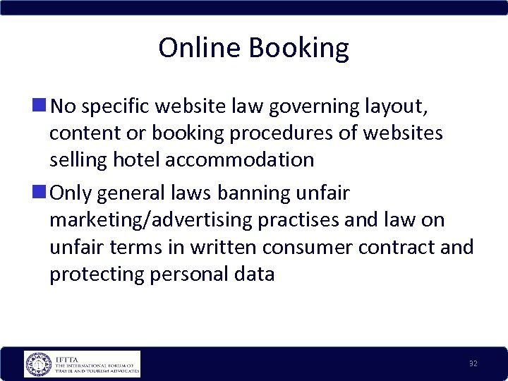 Online Booking No specific website law governing layout, content or booking procedures of websites