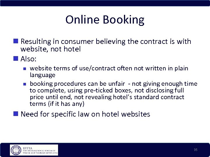 Online Booking Resulting in consumer believing the contract is with website, not hotel Also: