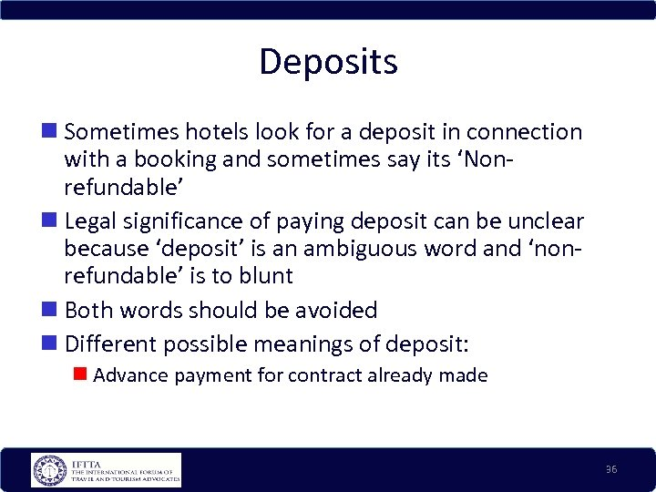 Deposits Sometimes hotels look for a deposit in connection with a booking and sometimes