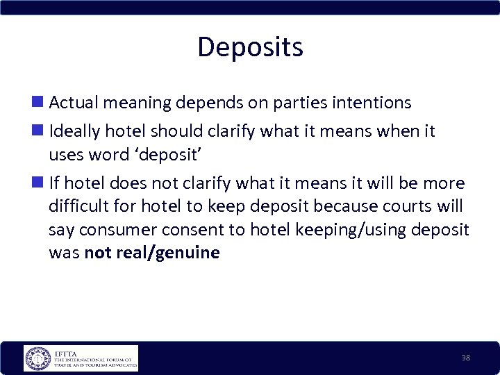 Deposits Actual meaning depends on parties intentions Ideally hotel should clarify what it means